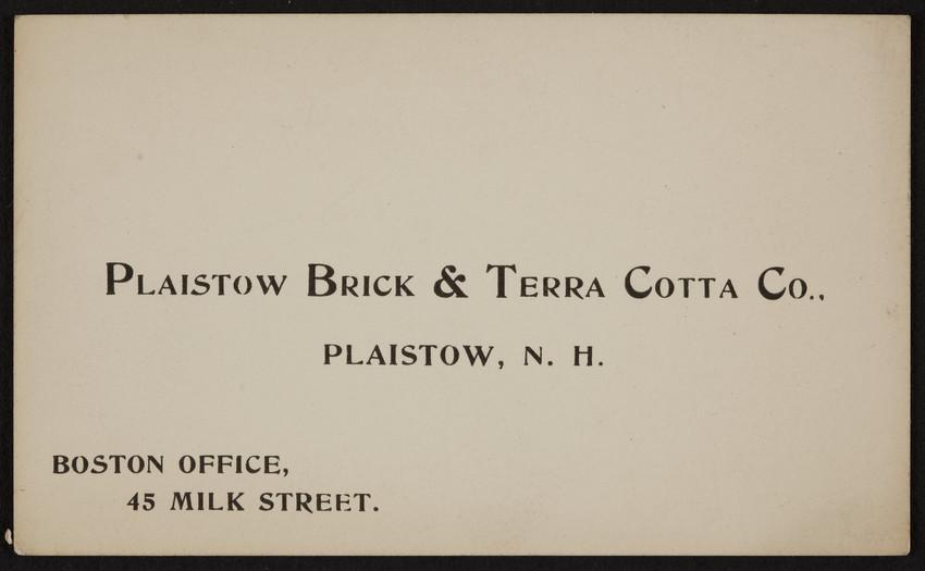 Trade card for Plaistow Brick & Terra Cotta Co., Plaistow, New Hampshire and 45 Milk Steet, Boston, Mass., undated