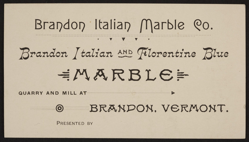 Trade card for Brandon Italian Marble Co., Brandon, Vermont, undated