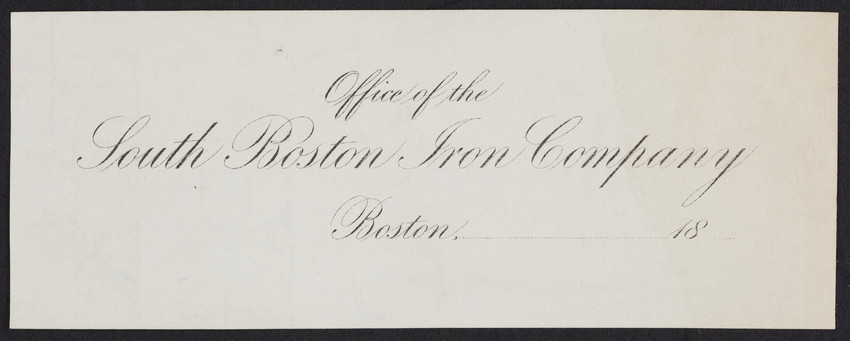 Letterhead for the office of the South Boston Iron Company, Boston, Mass., 1800s