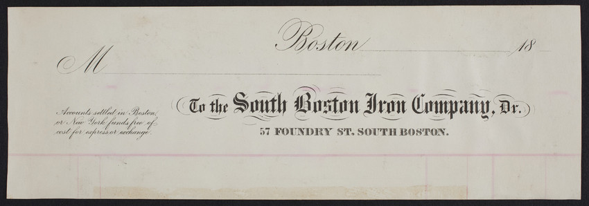 Billhead for the South Boston Iron Company, Dr., 57 Foundry Street, South Boston, Mass., 1800s