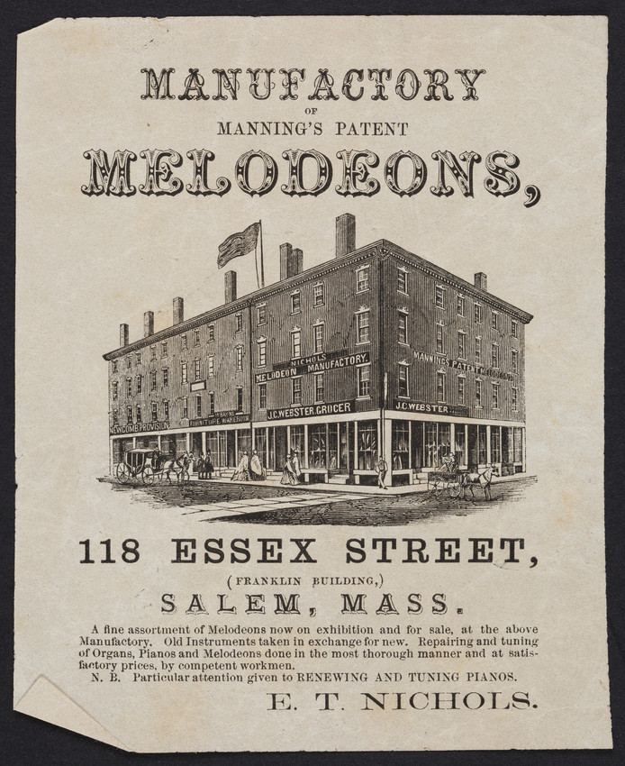 Manufactory of Manning's Patent Melodeons, E.T. Nichols, 118 Essex Street, Salem, Mass., undated