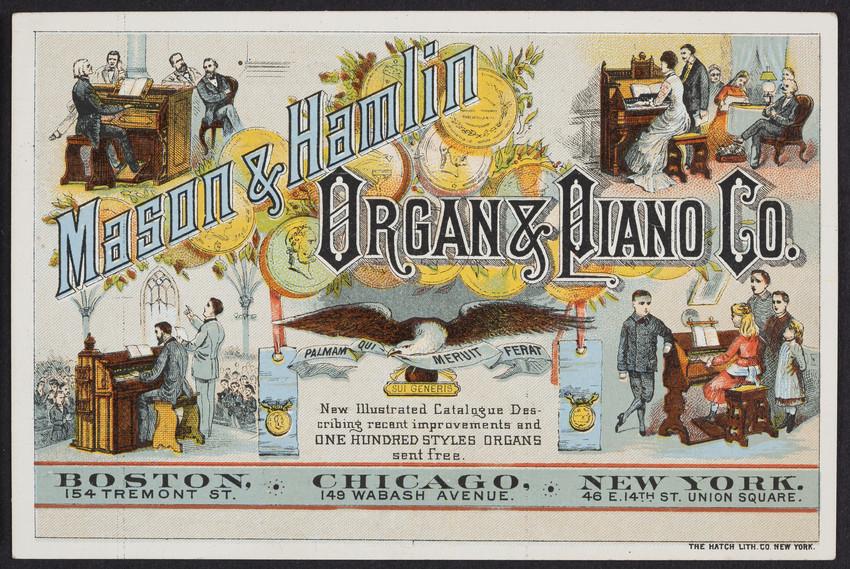 Trade card for the Mason & Hamlin Organ & Piano Co., 154 Tremont Street, Boston, Mass. and 149 Wabash Avenue, Chicago, Illinois and 46 E. 14th Street, Union Square, New York, New York, undated