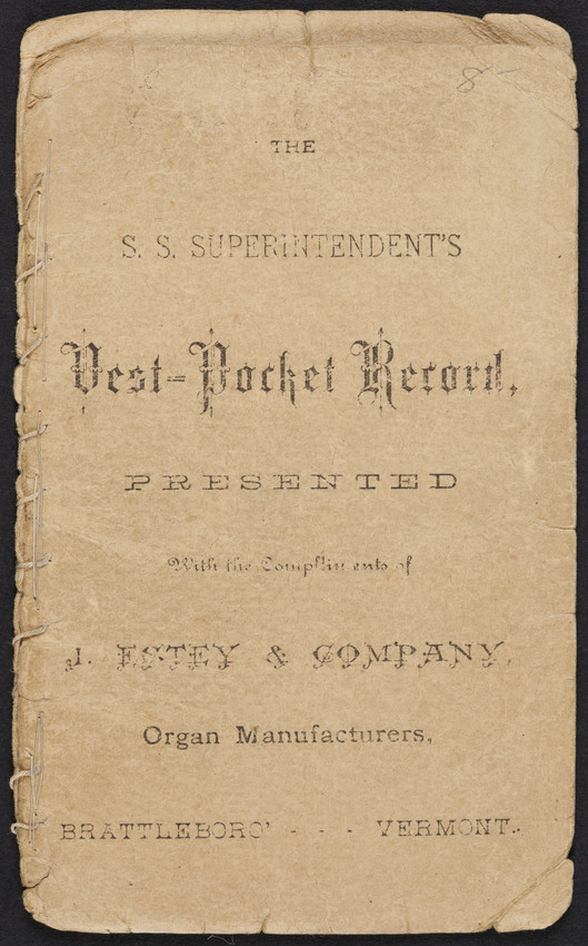S.S. Superintendent's vest-pocket record, presented with the compliments of J. Estey & Company, organ manufacturers, Brattleboro, Vermont, 1882