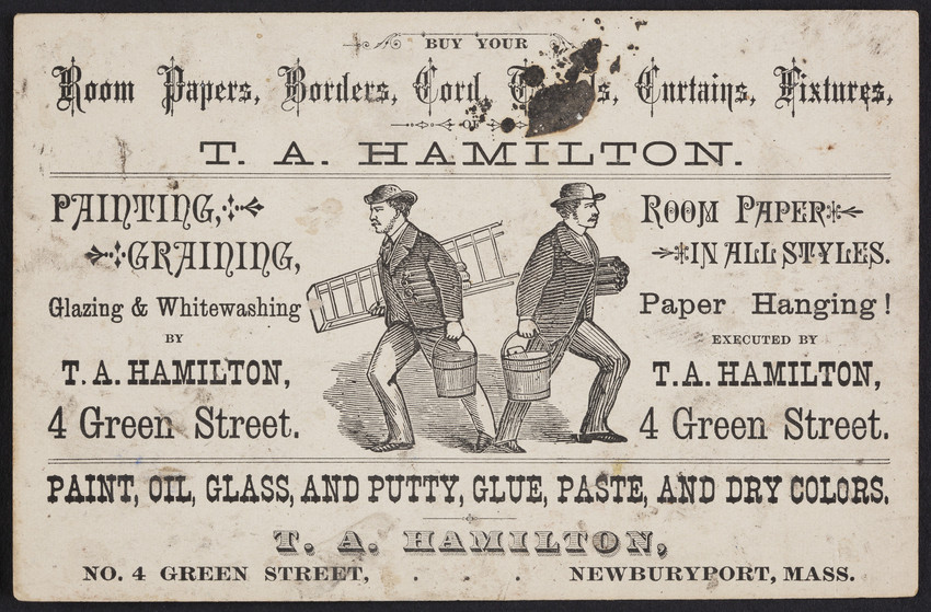 Trade card for T.A. Hamilton, paint, oil, glass, wallpaper, No. 4 Green Street, Newburyport, Mass., undated