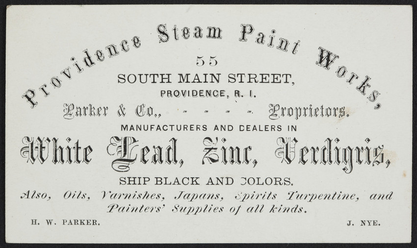 Trade card for the Providence Steam Paint Works, Parker & Co., proprietors, manufacturers and dealers in white lead, zinc, verdigris, 55 South Main Street, Providence, Rhode Island, undated