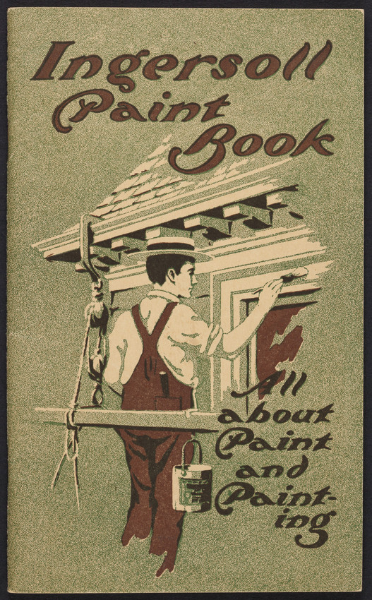 Ingersoll paint book tells all about paint and painting, Patrons' Paint Works, 243-245 Plymouth Street, Brooklyn, New York, 1926