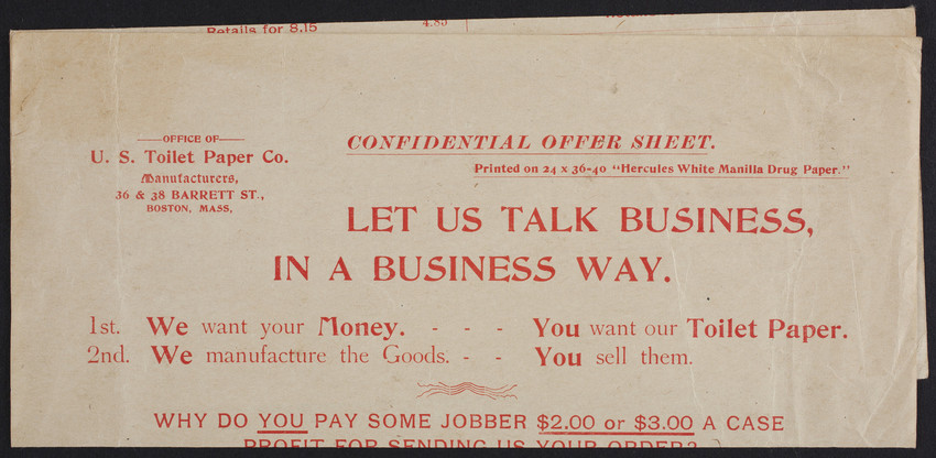 Let us talk business, in a business way, U.S. Toilet Paper Co., manufacturers, 36 & 38 Barrett Street, Boston, Mass., undated