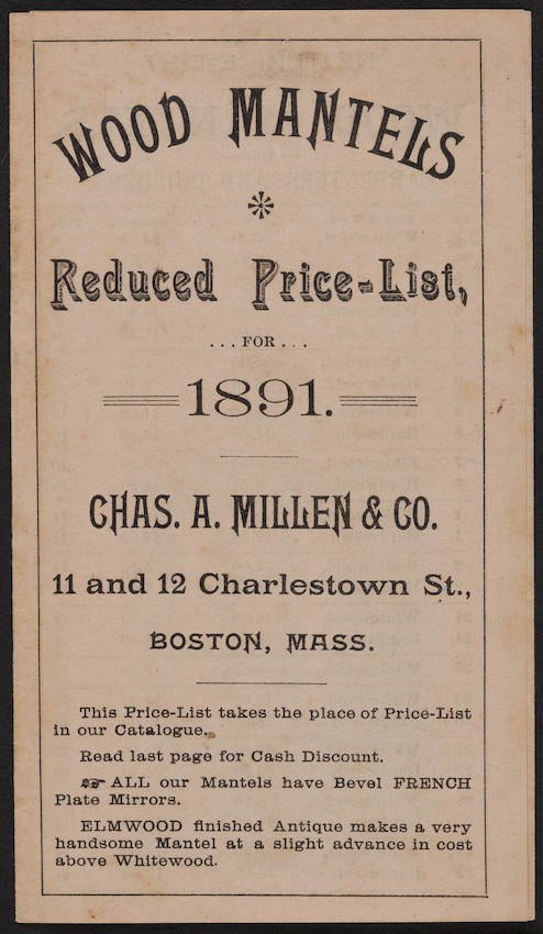 Price list for Chas. A. Millen & Co., wood mantels, 11 & 12 Charlestown Street, Boston, Mass., February 1, 1891