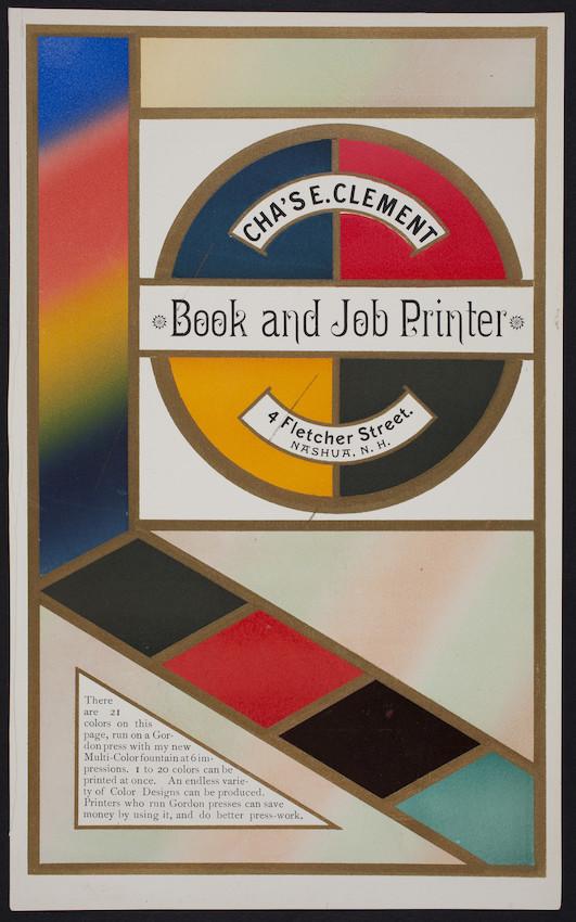 Handbill for Cha's E. Clement, book and job printer, 4 Fletcher Street, Nashua, New Hampshire, undated