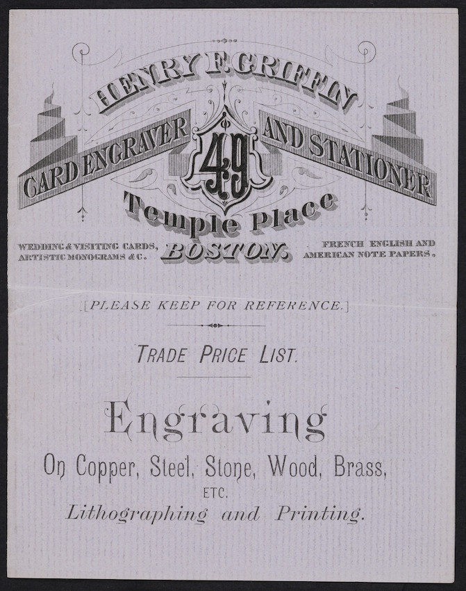Price list for Henry F. Griffin, card engraver and stationer, Temple Place, Boston, Mass., undated