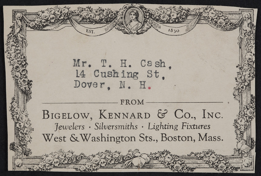 Label for Bigelow, Kennard & Co., Inc., jewelers, silversmiths, lighting fixtures, West & Washington Streets, Boston, Mass., undated