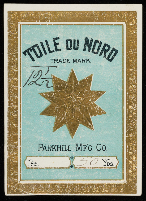 Label for Toile du Nord, Parkhill Manufacturing Co., Fitchburg, Mass., undated