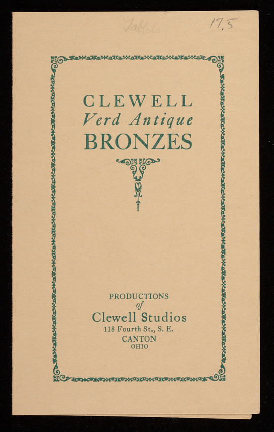 Clewell Verd Antique Bronzes, productions of Clewell Studios, 118 Fourth Street, S.E., Canton, Ohio