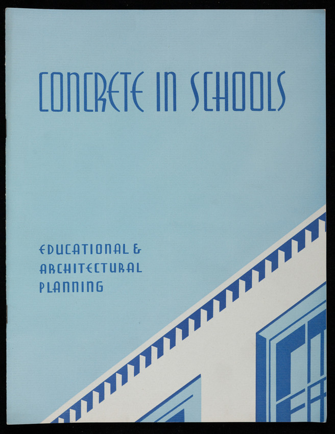 Concrete in schools, educational & architectural planning, 2nd edition, Portland Cement Association, 33 West Grand Avenue, Chicago, Illinois