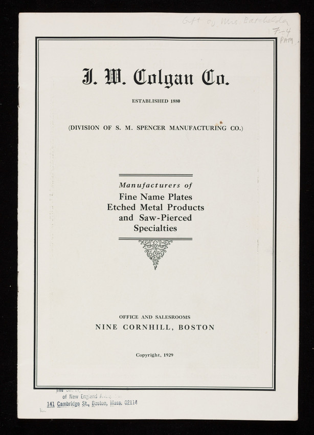 J.W. Colgan Co., manufacturers of fine name plates, etched metal products and saw-pierced specialties, 9 Cornhill, Boston, Mass.
