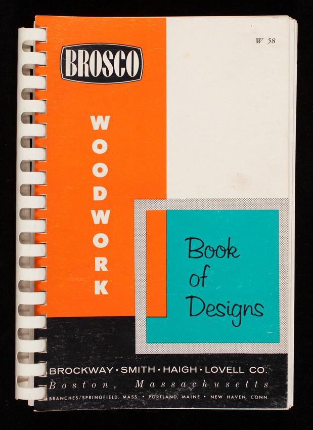 Brosco woodwork book of designs, Brockway-Smith-Haigh-Lovell Company, Boston, Mass.