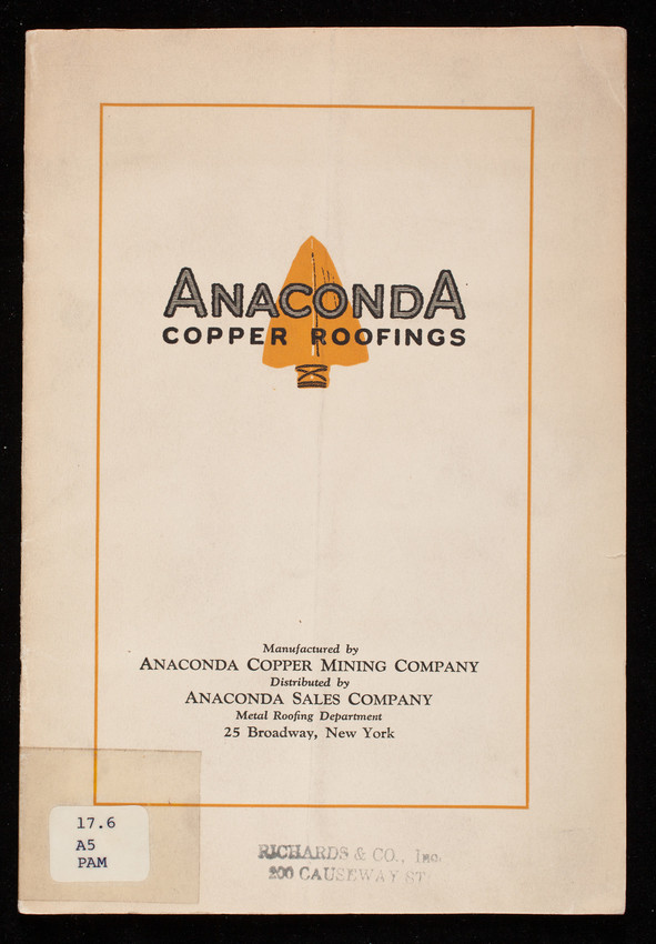 Anaconda Copper Roofings, manufactured by Anaconda Copper Mining Company, distributed by Anaconda Sales Company, 25 Broadway, New York, New York