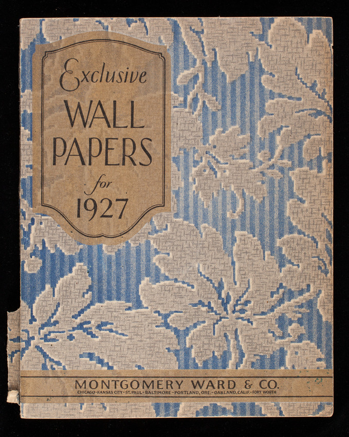 Exclusive wall papers for 1927, Montgomery Ward & Co., Chicago, Illinois