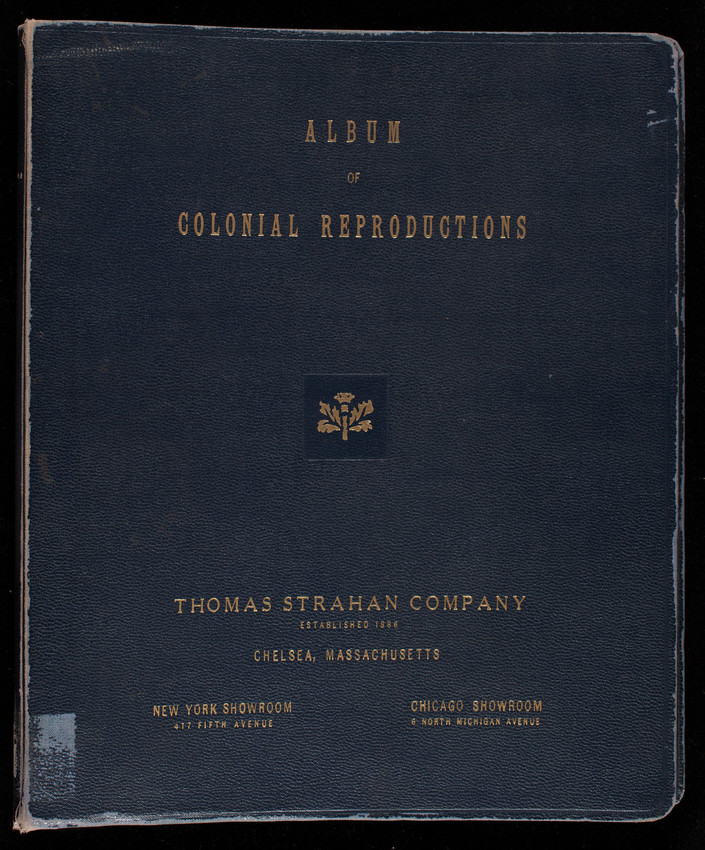 Album of colonial reproductions, Thomas Strahan Company, Chelsea, Mass.