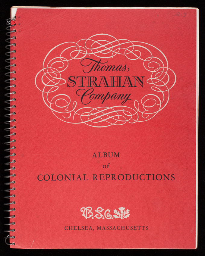 Album of colonial reproductions, Thomas Strahan Company, Chelsea, Massachusetts