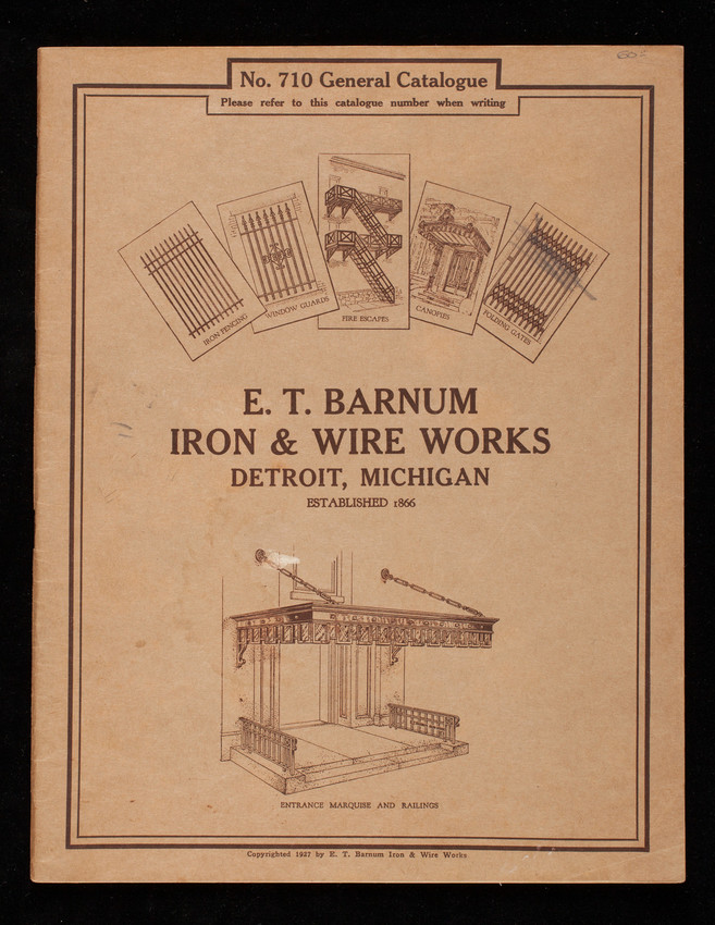 E.T. Barnum Iron & Wire Works, general catalogue no. 710, Detroit, Michigan