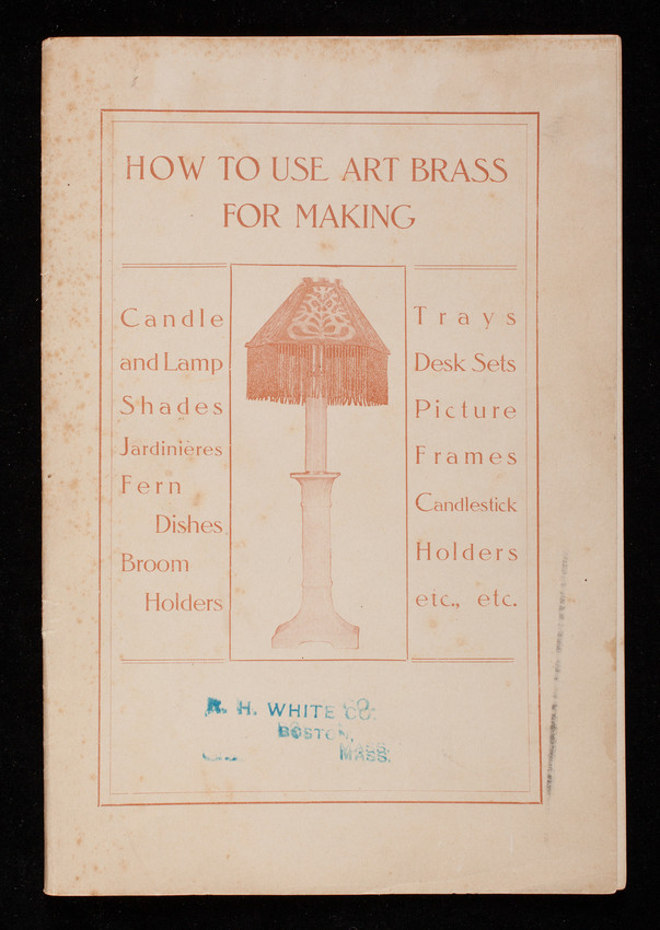 How to use art brass for making candle and lamp shades, jardiniè res, fern dishes, broom holders, trays, desk sets, picture frames, candlestick holders, etc., Favor, Ruhl & Co., New York, Boston, Chicago