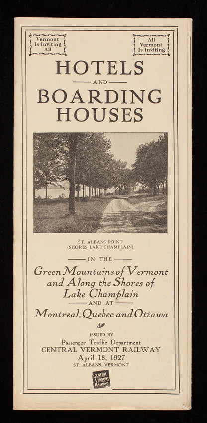 Hotels and boarding houses in the Green Mountains of Vermont and along the shores of Lake Champlain and at Montréal, Québec and Ottawa, issued by Passenger Traffic Department, Central Vermont Railway, St. Albans, Vermont