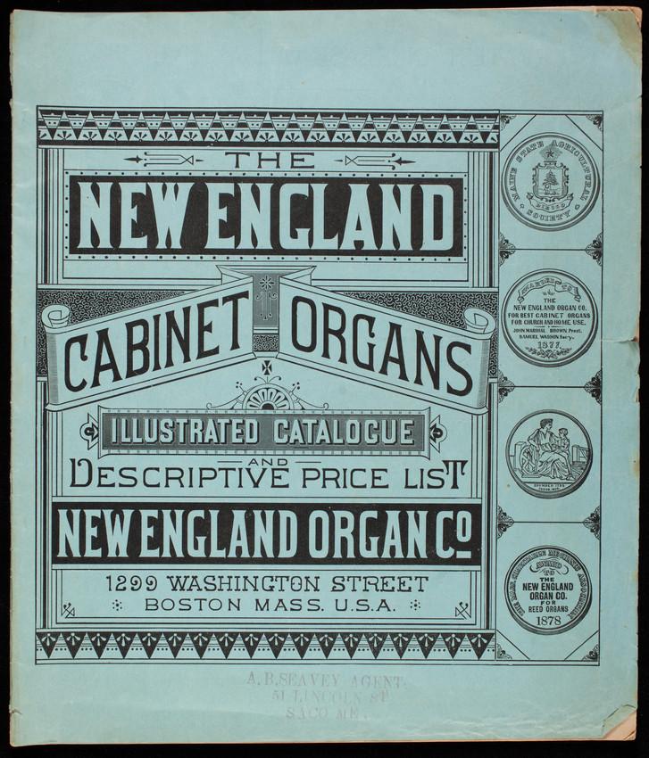 New England cabinet organs illustrated catalogue, descriptive price list, New England Organ Co., Marble Building, 1299 Washington Street, Boston, Mass.