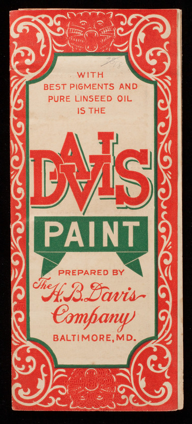 With best pigments and pure linseed oil is the Davis Paint prepared by The H.B. Davis Company, Baltimore, Maryland