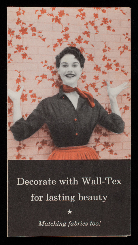 Decorate with Wall-Tex for lasting beauty, matching fabrics too! Manufactured by Columbus Coated Fabrics Corporation, Columbus, Ohio