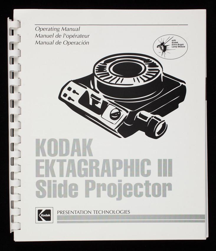 Operating manual, Kodak Ektagraphic III Slide Projector, Presentation Technologies, Eastman Kodak Company, Rochester, New York