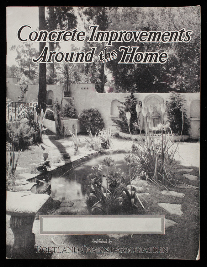 Concrete improvements around the home, published by Portland Cement Association, 33 West Grand Avenue, Chicago, Illinois