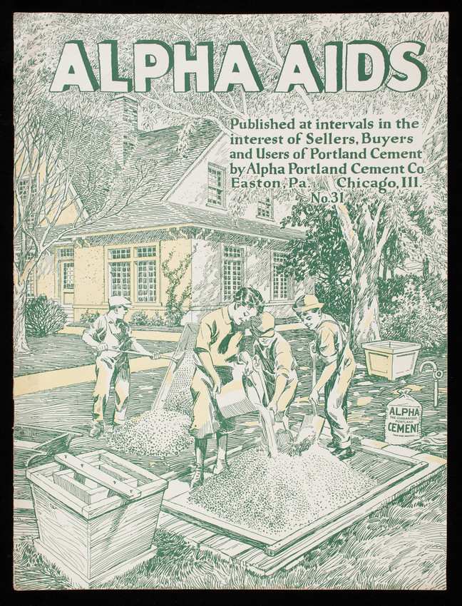 Alpha aids, no. 31, published at intervals in the interest of sellers, buyers and users of Portland Cement by Alpha Portland Cement Co., Easton, Pennsylvania and Chicago, Illinois