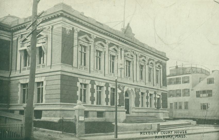 Roxbury Court House, Roxbury St., Roxbury, Mass.